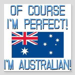 "Perfect Australian Square Car Magnet 3"" x 3"""