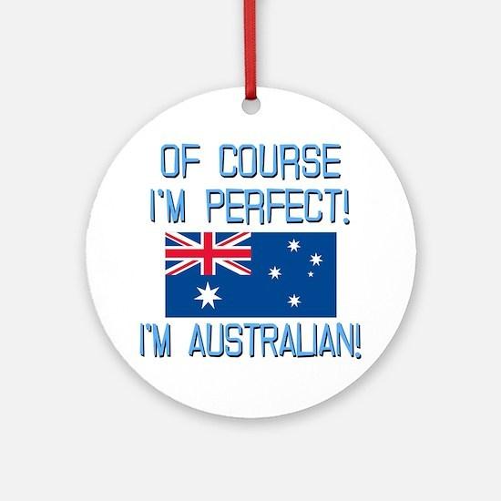 Perfect Australian Ornament (Round)