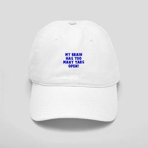 My brain too many tabs Cap