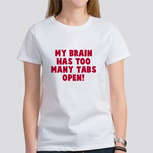 My brain too many tabs Women's T-Shirt