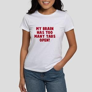 My brain too many tabs Women's T-Shirt