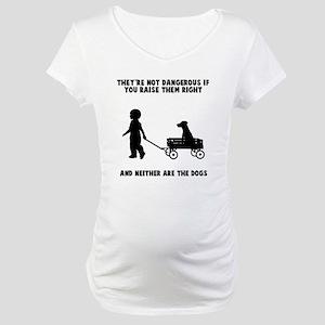 Raise them right Maternity T-Shirt