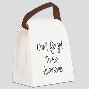 Don't Forget To Be Awesome Canvas Lunch Bag