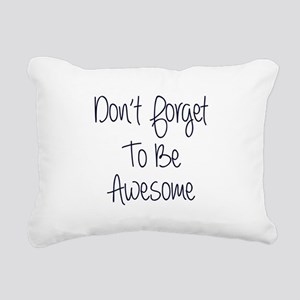 Don't Forget To Be Awesome Rectangular Canvas Pill