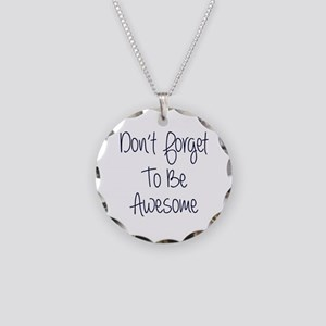 Don't Forget To Be Awesome Necklace Circle Charm