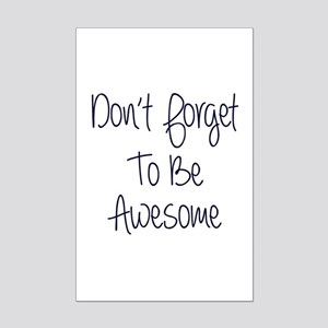 Don't Forget To Be Awesome Mini Poster Print