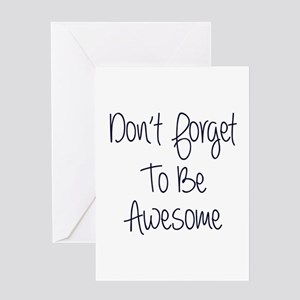Don't Forget To Be Awesome Greeting Card