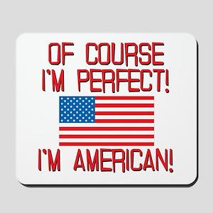 Perfect American Mousepad
