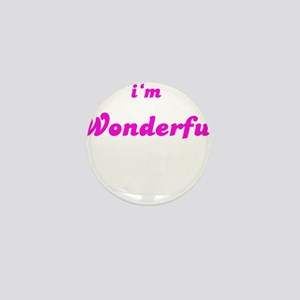 I AM WONDERFUL Mini Button