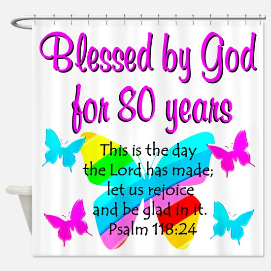 80TH PRAISE GOD Shower Curtain