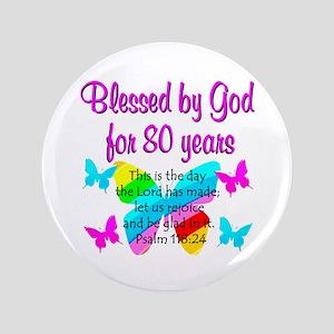 """80TH PRAISE GOD 3.5"""" Button"""