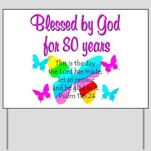 80TH PRAISE GOD Yard Sign