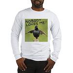 Nobody loves me Long Sleeve T-Shirt