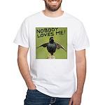 Nobody loves me T-Shirt