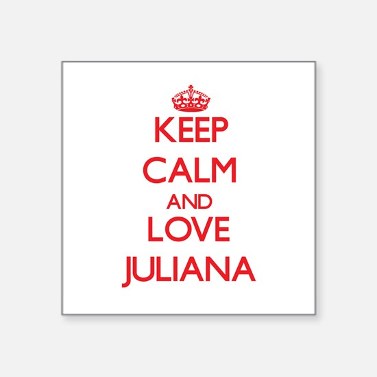 Keep Calm and Love Juliana Sticker