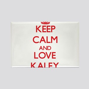 Keep Calm and Love Kaley Magnets