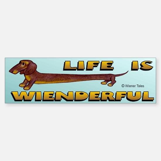 Life Is Wienderful Bumper Bumper Bumper Sticker