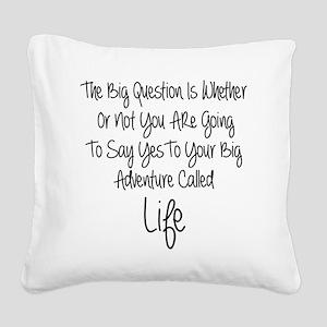 Your Big Adventure Square Canvas Pillow