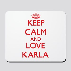Keep Calm and Love Karla Mousepad
