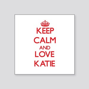 Keep Calm and Love Katie Sticker