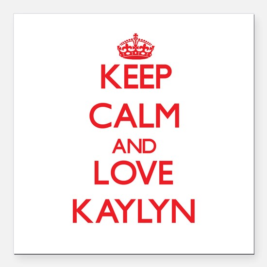 """Keep Calm and Love Kaylyn Square Car Magnet 3"""" x 3"""