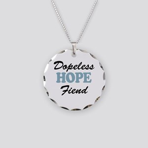 Dopeless Hope Fiend Necklace
