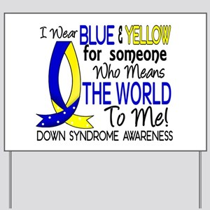 DS Means World To Me 1 Yard Sign