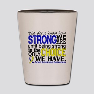 DS How Strong We Are Shot Glass
