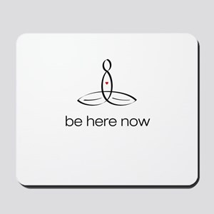 Meditator - Be Here Now - Mousepad