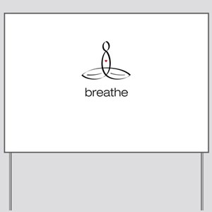 Meditator - Breathe - Yard Sign