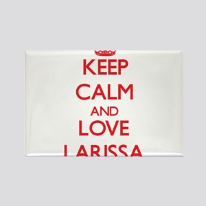 Keep Calm and Love Larissa Magnets