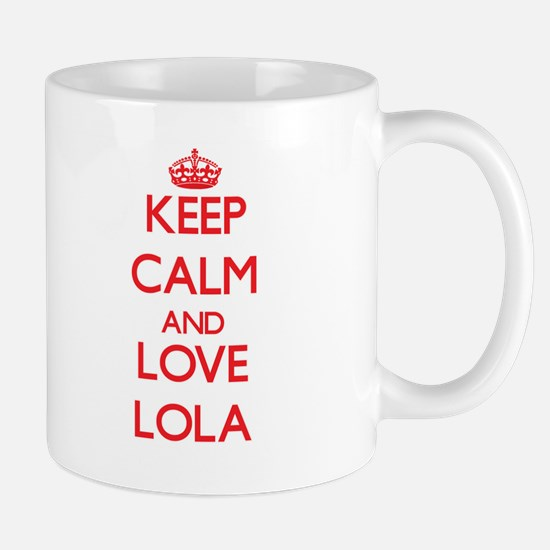 Keep Calm and Love Lola Mugs