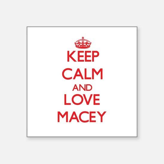 Keep Calm and Love Macey Sticker