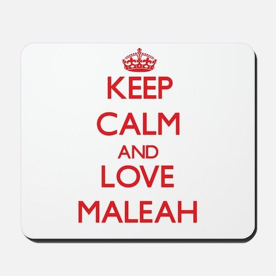 Keep Calm and Love Maleah Mousepad