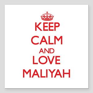 "Keep Calm and Love Maliyah Square Car Magnet 3"" x"