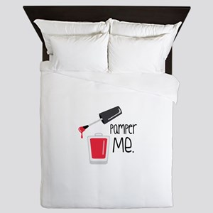 Pamper Me. Queen Duvet