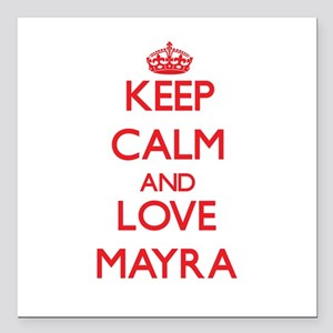 "Keep Calm and Love Mayra Square Car Magnet 3"" x 3"""