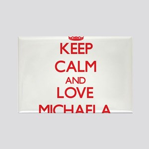Keep Calm and Love Michaela Magnets