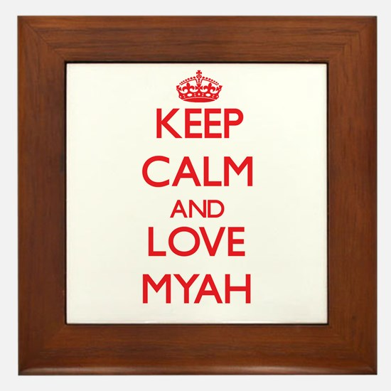 Keep Calm and Love Myah Framed Tile