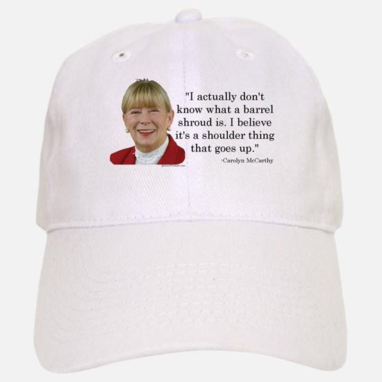 Carolyn McCarthy Quote Baseball Baseball Cap
