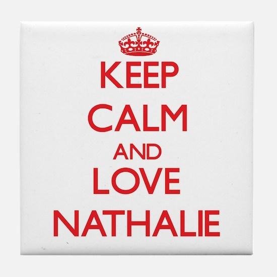 Keep Calm and Love Nathalie Tile Coaster