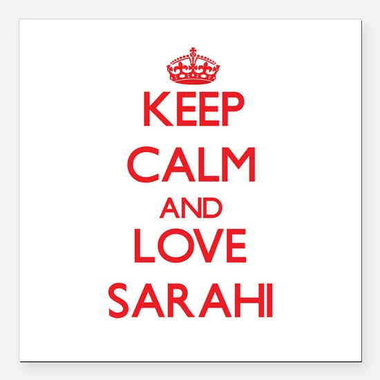 "Keep Calm and Love Sarahi Square Car Magnet 3"" x 3"