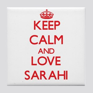 Keep Calm and Love Sarahi Tile Coaster