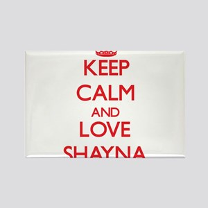 Keep Calm and Love Shayna Magnets