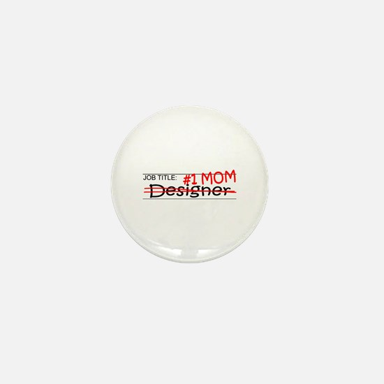 Job Mom Designer Mini Button