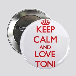"Keep Calm and Love Toni 2.25"" Button"