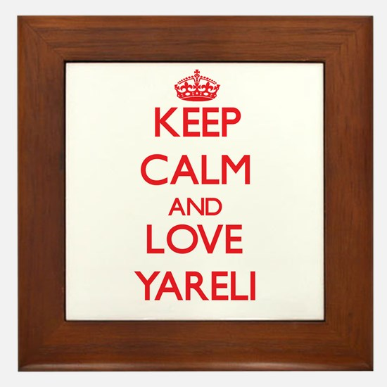 Keep Calm and Love Yareli Framed Tile