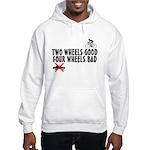 Two Wheels Good Hooded Sweatshirt