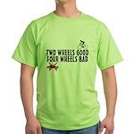 Two Wheels Good Green T-Shirt