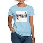 Two Wheels Good Women's Light T-Shirt